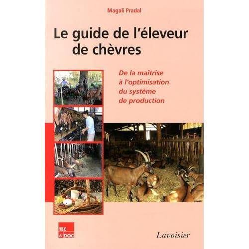 Le guide de l'éleveur de chèvres : De la maîtrise à l'optimisation du système de production