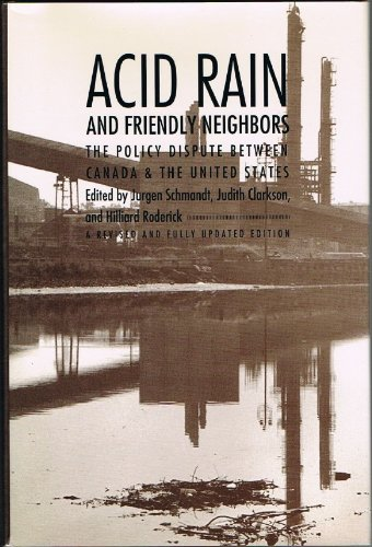 Acid Rain and Friendly Neighbors: The Policy Dispute Between Canada and the United States. REV. Ed (Duke Press Policy Series)