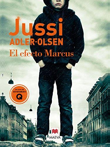 El efecto Marcus (Los casos del Departamento Q) por Jussi Adler-Olsen