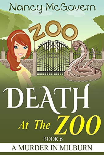 Death At The Zoo: A Culinary Cozy Mystery With A Delicious Recipe (A Murder In Milburn Book 6) (English Edition) par Nancy McGovern