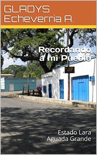 Recordando a mi Pueblo: Estado Lara Aguada Grande
