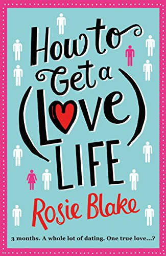 How to Get a (Love) Life: A Laugh Out Loud Romantic Comedy (English Edition) -