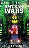 Amtrak Wars Vol.2: FIRST FAMILY: First Family Bk. 2