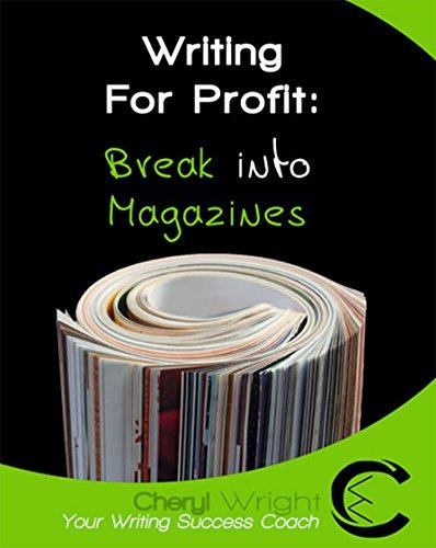 Writing for Profit: Break into Magazines (How