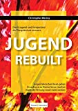 Jugend REBUILT - Durch Jugend- und Firmpastoral die Pfarrgemeinde erneuern: Jungen Menschen Raum geben. Erwachsene zu Mentor/innen machen. Durch die Firmung neuen Geist wecken.