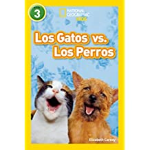 National Geographic Readers: Los Gatos vs. Los Perros (Cats vs. Dogs)