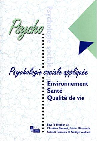 Psychologie sociale applique : environnement - Sant  - Qualit de vie