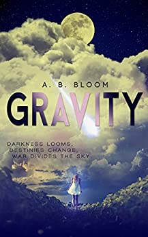 Gravity: The Gravity Series #1 by [Bloom, A. B.]