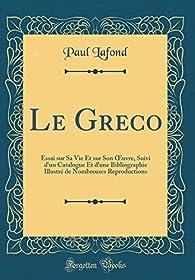 Le Greco: Essai sur sa Vie et sur son Oeuvre par Paul Lafond