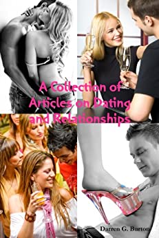 A Collection of Articles on Dating and Relationships (English Edition) von [Burton, Darren G.]