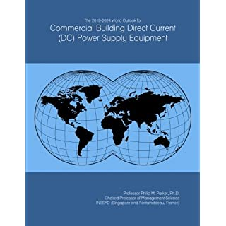 The 2019-2024 World Outlook for Commercial Building Direct Current (DC) Power Supply Equipment