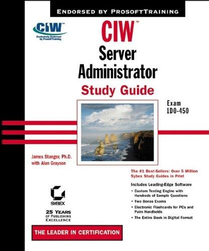 CIW: Exam 1D0-450: Server Administrator Study Guide por James Stanger