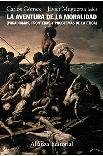 La aventura de la moralidad: Paradigmas, fronterasy problemas de la ética