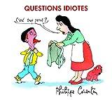 Questions idiotes   Corentin, Philippe (1936-....). Auteur