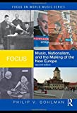 Music, nationalism, and the making of the New Europe   Bohlman, Philip V.. Auteur