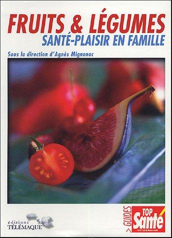 Fruits & légumes : Santé-Plaisir en famille