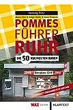 Pommesführer Ruhr: Die 50 kultigsten Buden