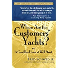 Where Are the Customers' Yachts?: or A Good Hard Look at Wall Street (Wiley Investment Classic Series)