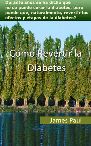 Cómo Revertir la  Diabetes por James Paul