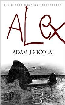 Alex (English Edition) de [Nicolai, Adam J]