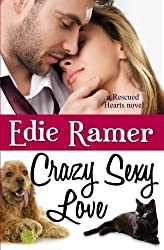 Crazy Sexy Love (Rescued Hearts) (Volume 3) by Edie Ramer (2014-02-05)