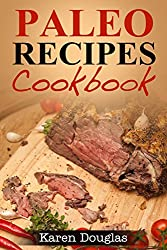 Paleo Recipes Cookbook: Learn How to Cook 60+ Easy Paleo Diet Recipes (English Edition)