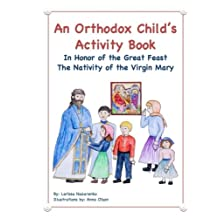 An Orthodox Child's Activity Book: In Honor of the Great Feast The Nativity of the Virgin Mary