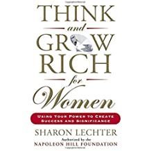 Think and Grow Rich for Women: Using Your Power to Create Success and Significance by Sharon Lechter (2015-06-16)