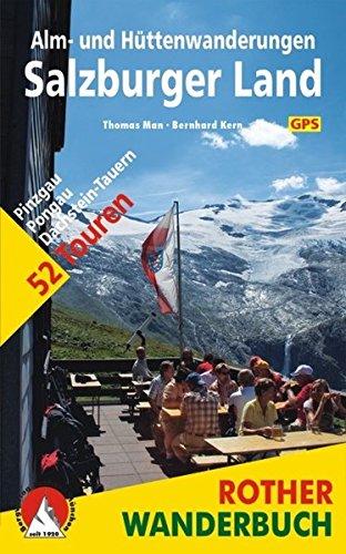 Alm- und Hüttenwanderungen Salzburger Land. Pinzgau, Pongau, Dachstein-Tauern. 52 Touren. Mit GPS-Daten.