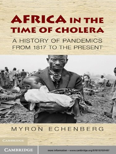Africa In The Time Of Cholera: A History Of Pandemics From 1817 To The Present (african Studies Book 114) por Myron Echenberg epub
