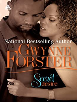 Secret Desire (Mills & Boon Kimani Arabesque) (National Bestselling Author) by [Forster, Gwynne]