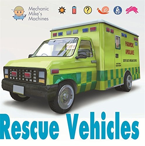 Mechanic Mike's Machines: Rescue Vehicles by David West (Illustrated, 25 Sep 2014) Hardcover