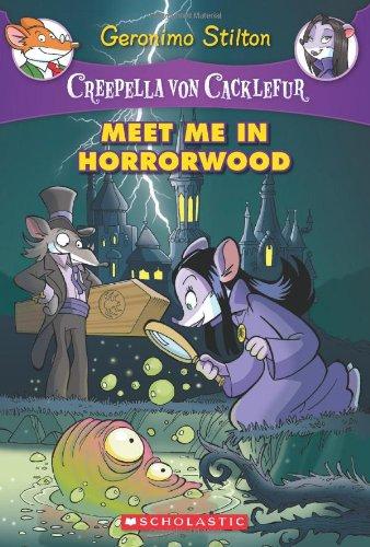 Creepella Von Cacklefur #2: Meet Me in Horrorwood: A Geronimo Stilton Adventure por Geronimo Stilton