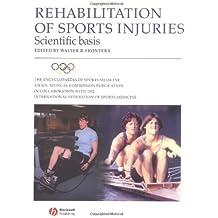 Rehabilitation of Sports Injuries: Scientific Basis (Encyclopaedia of Sports Medicine)