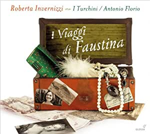 I Viaggi di Faustina (Faustina Bordoni's Journeys to Naples)