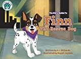 The Kid's Guide to Finn the Rescue Dog: Volume 5 (A Puppy's New Home)