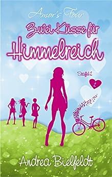 Zwei Küsse für Himmelreich: Liebesroman - Amors Four (Band 2) von [Bielfeldt, Andrea]