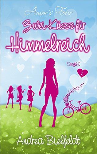 Zwei Küsse für Himmelreich: Liebesroman - Amors Four (Band 2)