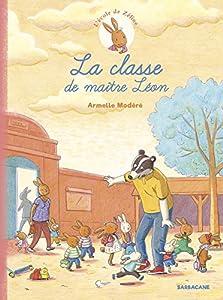 """Afficher """"L'école de Zéline n° 1 La classe de maître Léon"""""""