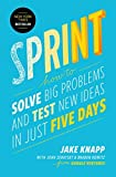Sprint: How to Solve Big Problems and Test New Ideas in Just Five Days by Jake Knapp (2016-03-08)