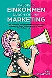 Passives Einkommen durch Online Marketing: Geld verdienen