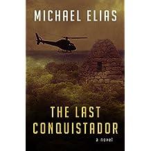 The Last Conquistador: A Novel