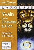 Yvain Ou le Chevalier Au Lion (Petits Classiques Larousse Texte Integral) (French Edition) by Chretien De Troyes (2007-08-01) - Distribooks - 01/08/2007