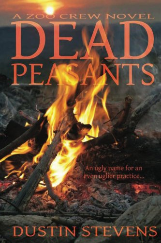 Dead Peasants A Thriller A Zoo Crew Novel Zoo Crew Series Book 2