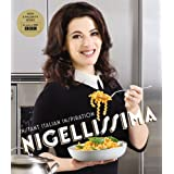 Nigellissima: Instant Italian Inspiration: Instand Italian Inspiration