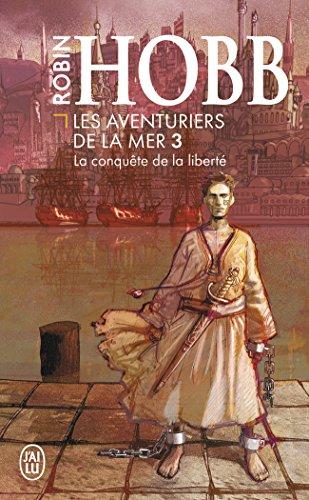 Les Aventuriers de la mer, tome 3 : La Conquête de la liberté