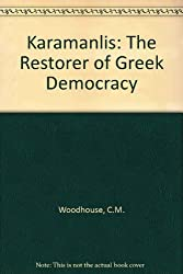 Karamanlis: The Restorer of Greek Democracy