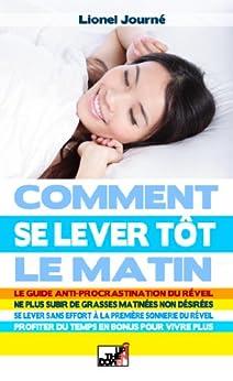 Comment Se Lever Tôt Le Matin - Le guide anti-procrastination du réveil par [Journé, Lionel]
