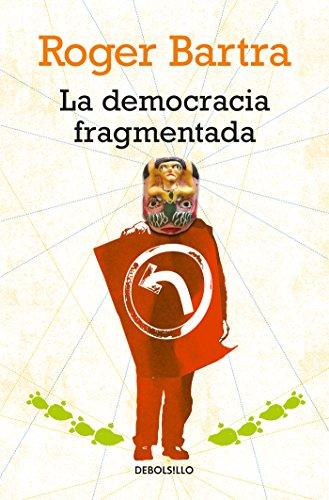 La democracia fragmentada por Roger Bartra