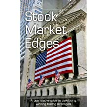 Stock Market Edges: A quantitative guide to developing winning trading strategies (English Edition)